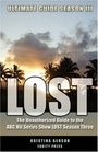 LOST Ultimate Guide Season III: The Unauthorized Guide to the ABC Hit Series Show LOST Season Three