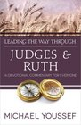 Leading the Way Through Judges and Ruth A Devotional Commentary for Everyone
