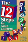 The 12 Steps: A Way Out: A Working Guide for Adult Children of Alcoholic and Other Dysfunctional...