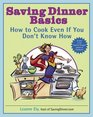 Saving Dinner Basics : How to Cook Even If You Don't Know How