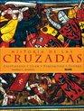 Historia de las Cruzadas Cristiandad Islam Peregrinaje Guerra