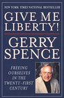 Give Me Liberty  Freeing Ourselves in the Twenty-First Century