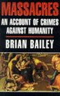 Massacres An Account of Crimes Against Humanity