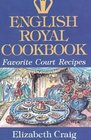 English Royal Cookbook Favorite Court Recipes