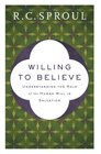 Willing to Believe Understanding the Role of the Human Will in Salvation