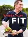 Bobby Flay Fit: Food for a Healthy Lifestyle