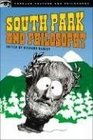 South Park and Philosophy: Bigger, Longer, and More Penetrating (Popular Culture and Philosophy)