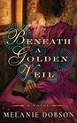 Beneath a Golden Veil A Novel