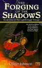 The Forging of the Shadows : Book One of the Lightbringer Trilogy (Lightbringer Trilogy)