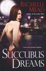 Succubus Dreams (Georgina Kincaid, Bk 3)