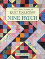 Nine Patch The Classic American Quilt Collection