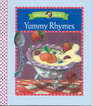 Yummy Rhymes (Mother Goose)