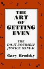 The Art of Getting Even: The Do-It-Yourself Justice Manual