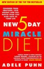 New 5 Day Miracle Diet the Conquer Food Cravings Lose Weight and Feel Better Than You Ever Have in Your Life