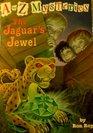 The Jaguar's Jewels (A to Z Mysteries, Bk 10)