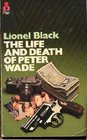 Life and Death of Peter Wade