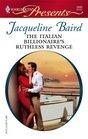 The Italian Billionaire's Ruthless Revenge (Ruthless!) (Harlequin Presents, No 2693)