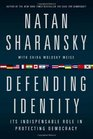Defending Identity Its Indispensable Role in Protecting Democracy