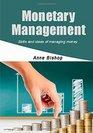 Monetary management Skills and ideas of managing money
