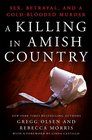 A Killing in Amish Country Sex Betrayal and a Cold-blooded Murder