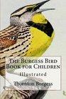 The Burgess Bird Book for Children Illustrated