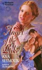 Angel of the Lake (Harlequin Historical, No 173)