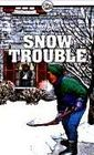 Snow Trouble And Other Neighborhood Stories