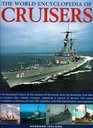 The World Encyclopedia of Cruisers An illustrated history of the cruisers of the world from the American Civil War to the Royal Navy's last conventional  photographs