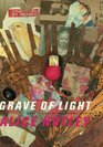 Grave of Light New and Selected Poems 1970-2005