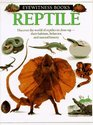 Reptile (Eyewitness Books, No. 27)