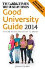 The Times Good University Guide 2014 Where to Go and What to Study
