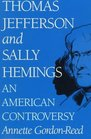 Thomas Jefferson and Sally Hemings An American Controversy