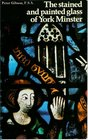 The stained and painted glass of York Minster