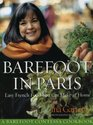 Barefoot Contessa in Paris: Easy French Food You Can Make at Home. Ina Garten