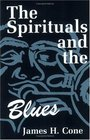 The Spirituals and the Blues An Interpretation