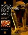 World Sourdoughs from Antiquity