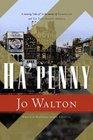 Ha'penny (Small Change, Book 2)