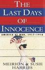 Last Days of Innocence The  America at War 1917-1918