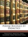 Poetae Bucolici Et Didactici