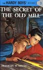 The Secret of the Old Mill (Hardy Boys, No 3)