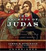 The Secrets of Judas: The Story of the Misunderstood Disciple and His Lost Gospel (Audio CD) (Unabridged)