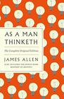 As a Man Thinketh The Complete Original Edition and Master of Destiny A GPS Guide to Life