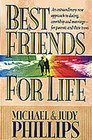 Best Friends for Life:  An Extraordinary New Approach to Dating, Courtship and Marriage--for Parents and their Teens