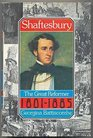 Shaftesbury The great reformer 1801-1885