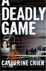 A Deadly Game  The Untold Story of the Scott Peterson Investigation