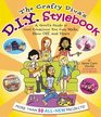 The Crafty Diva's D I Y Stylebook A Grrrl's  Guide to Cool Creations You Can Make Show Off and Share