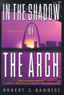 In the Shadow of the Arch (Joe Keough, Bk 2)