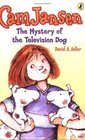 The Mystery of the Television Dog (Cam Jansen Mysteries, Bk 4)