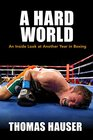 A Hard World An Inside Look at Another Year in Boxing