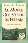 El Monje Que Vendio Su Ferrari/ The Monk Who Sold His Ferrari Una fabula espiritual / A fable about fulfilling your dreams  reaching your destiny
